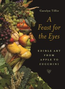 A Feast for the Eyes by Carolyn Tille